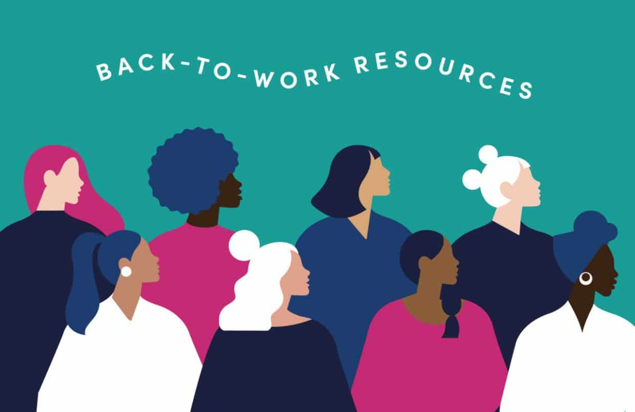 Here, you'll find back-to-work resources for women