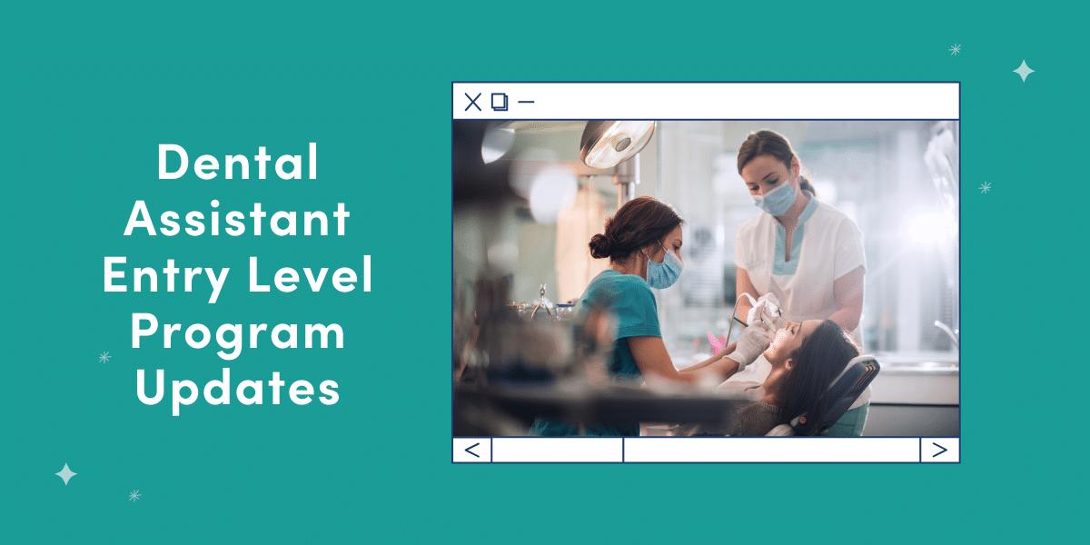 Dental Assistant Entry Level Program Updates