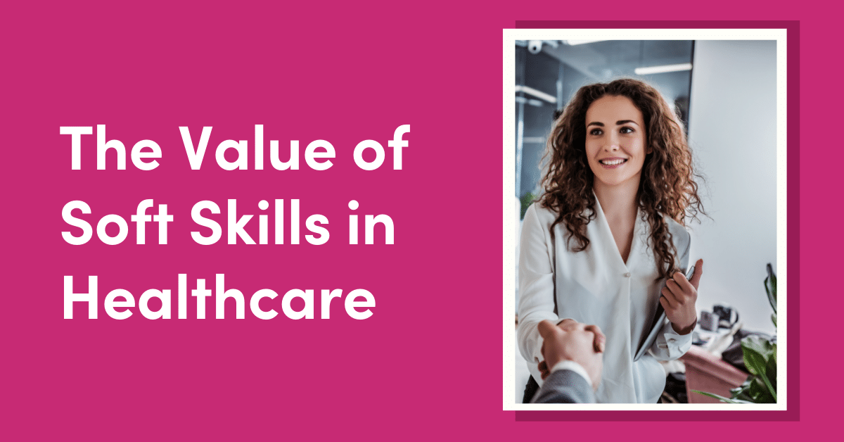 The Value of Soft Skills in Healthcare