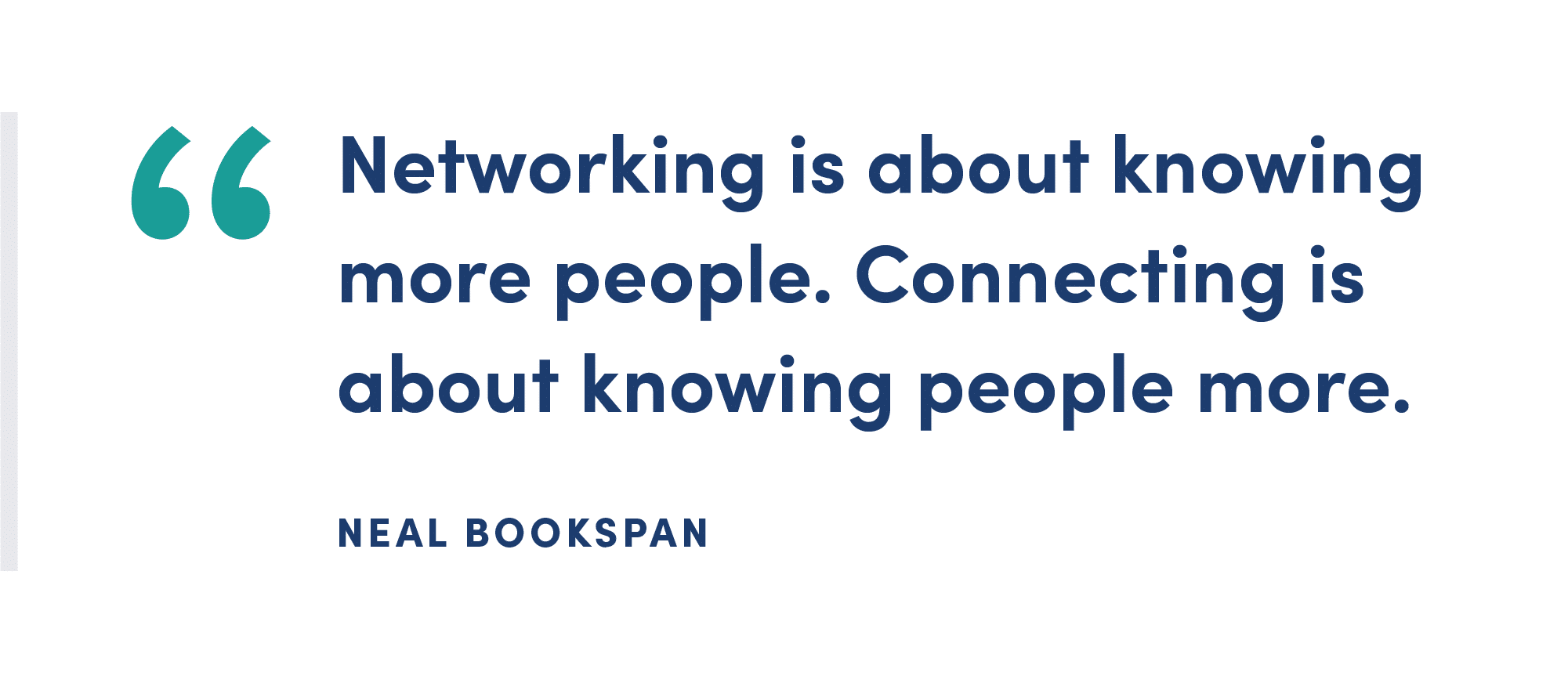 Networking is about knowing more people.