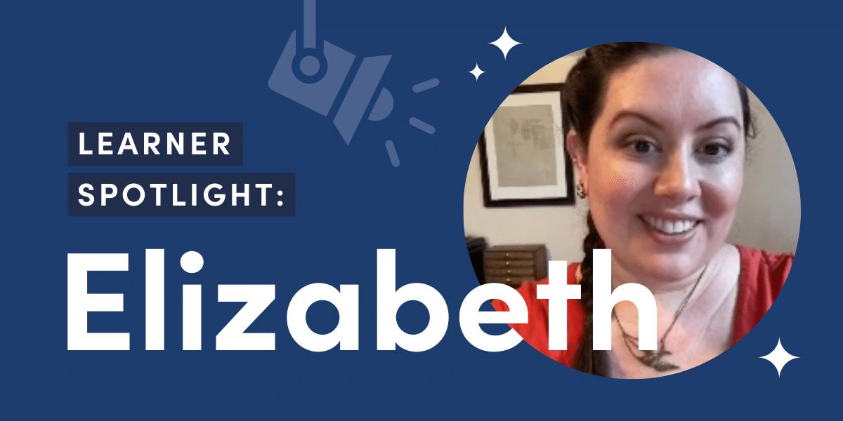 Learner Spotlight Elizabeth Foster